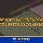 Cómo aprender inglés en poco tiempo con estos 10 consejos